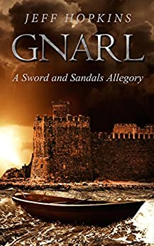 [Hopkins, Jeff]のGnarl: A Sword and Sandals Allegory (English Edition)