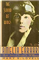 The Sound of Wings: The Life of Amelia Earhart