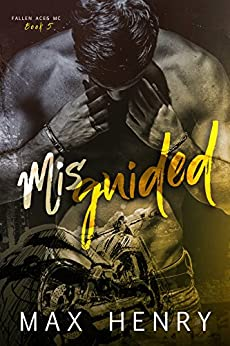 Misguided (Fallen Aces MC Book 5) by [Henry, Max]