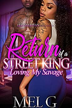 Return of A Street King: Loving My Savage by [G, Mel]