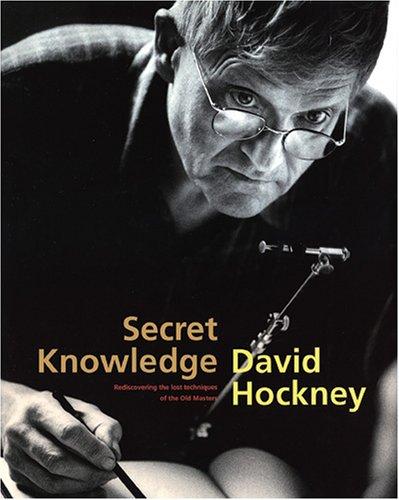 秘密の知識 巨匠も用いた知られざる技術の解明 / デイヴィッド・ホックニー