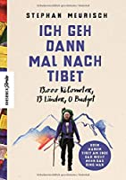 Ich geh dann mal nach Tibet: 13.000 km, 13 Laender, 0 Budget