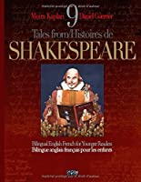9 Tales from /  Histoires de SHAKESPEARE: Bilingue anglais français pour les enfants. Bilingual English French for Younger Readers
