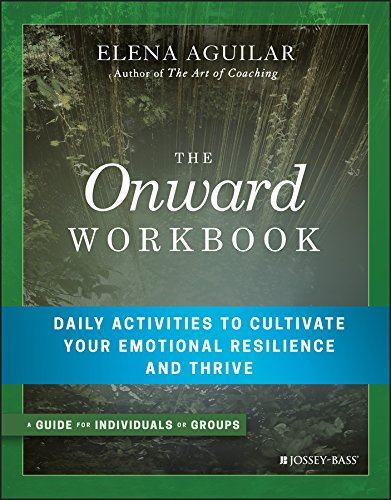 Download The Onward Workbook: Daily Activities to Cultivate Your Emotional Resilience and Thrive 1119367387