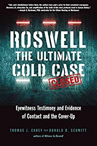 Roswell: The Ultimate Cold Case: Eyewitness Testimony and Evidence of Contact and the Cover-Up (English Edition)
