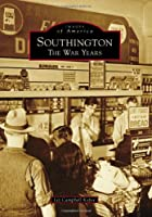 Southington: The War Years (Images of America)