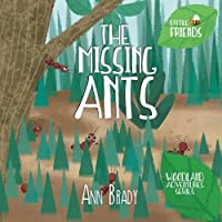 The Missing Ants (Little Friends: Woodland Adventures)
