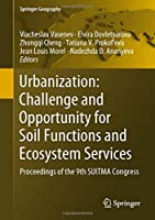 Urbanization: Challenge and Opportunity for Soil Functions and Ecosystem Services: Proceedings of the 9th SUITMA Congress (Springer Geography)