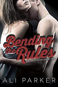 Bending the Rules by [Parker, Ali]