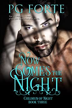 Now Comes the Night (Children of Night) by [Forte, PG]