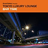 Grand Gallery presents TOKYO LUXURY LOUNGE BAR TIME
