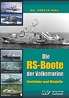 Die RS-Boote der Volksmarine: Vorbilder und Modelle