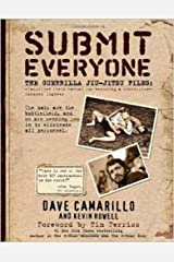 Submit Everyone: The Guerrilla Jiu-Jitsu Files: Classified Field Manual for Becoming a Submission-focused Fighter Paperback