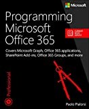 Programming Microsoft Office 365 (includes Current Book Service): Covers Microsoft Graph, Office 365 applications, SharePo...