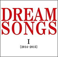 DREAM SONGS I[2014-2015]地球劇場 ~100年後の君に聴かせたい歌~
