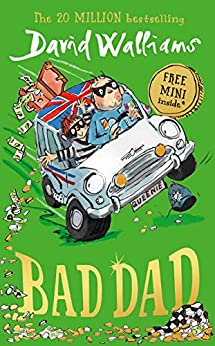 Bad Dad: Laugh-out-loud funny new children's book by bestselling author David Walliams by [Walliams, David]
