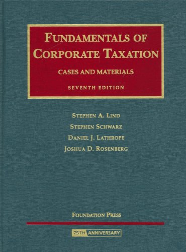 Download Fundamentals of Corporate Taxation: Cases and Materials (University Casebook) 1599413868