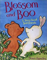 Blossom and Boo: A Story About Best Friends