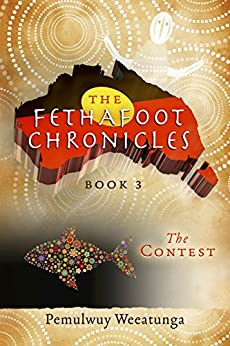 [Weeatunga, Pemulwuy]のThe Fethafoot Chronicles: The Contest (English Edition)