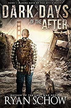 Dark Days of the After: A Post-Apocalyptic EMP Survival Thriller by [Schow, Ryan]