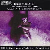 マクミラン:イゾベル・ゴーディの告白 トゥレド~クラリネットと弦楽のための リオ・スムプールの悪魔払い [ImpOrt]