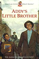 Addy's Little Brother (American Girl Collection)