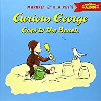 Curious George Goes to the Beach with downloadable audio by H. A. Rey(2014-03-04)