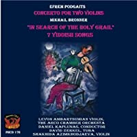 Concertos for Two Violins / In Search of the Holy Grail / 7 Yiddish Songs by Levon Ambartsumian