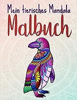 Mein tierisches Mandala Malbuch: 50 Tiermandalas fuer Kinder ab 8 Jahren, Kreativitaet foerdern mit dem Mandala Malbuch fuer Kinder, ein tolles Geschenk fuer kleine und grosse Kreative (Mandala Malbuch Kinder)