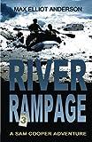 River Rampage (A Sam Cooper Adventure) (Volume 3)