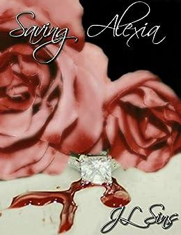 Saving Alexia (Saving Me Book 1) by [Sins, JL]
