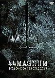 44MAGNUM 2016 04 03 04 SPECIAL LIVE [DVD]