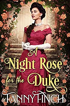 A Night Rose for the Duke: A Clean & Sweet Regency Historical Romance (Regency Roses Book 1) by [Finch, Fanny]