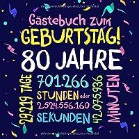 Gästebuch zum Geburtstag ~ 80 Jahre: Deko zur Feier vom 80.Geburtstag fuer Mann oder Frau - 80 Jahre - Geschenkidee & Dekoration fuer Glueckwuensche und Fotos der Gaeste