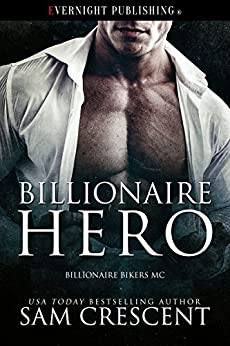 Billionaire Hero (Billionaire Bikers MC Book 3) by [Crescent, Sam ]