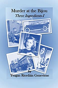 [Geneviene, Teagan Riordain]のMurder at the Bijou: Three Ingredients I (English Edition)