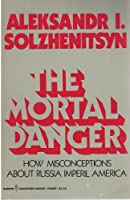 The mortal danger: How misconceptions about Russia imperil America