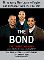 The Bond, The Three Doctors: Three Young Men Learn to Forgive and Reconnect With Their Fathers, Library Edition