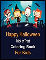 Halloween Trick or Treat Coloring Book for Kids: Happy Halloween Coloring Book for Toddlers
