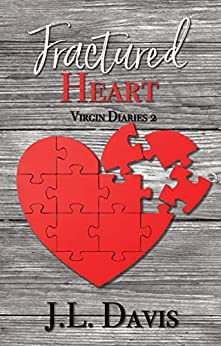 Fractured Heart (Virgin Diaries, Novella Book 2) by [Davis, JL]