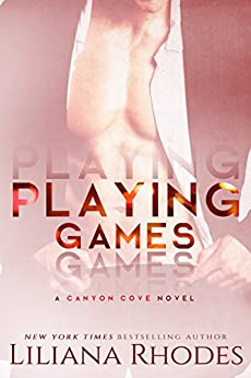 Playing Games: A Billionaire Romance (Canyon Cove Book 1) by [Rhodes, Liliana]