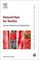 Natural Dyes for Textiles: Sources, Chemistry and Applications (The Textile Institute Book Series)