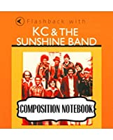 "Composition Notebook: KC and the Sunshine Band American Disco And Funk Band Best-Known Songs ""That's the Way I Like It"", ""I'm Your Boogie Man"". Soft Cover Paper 7.5 x 9.25 Inches, Composition Notebooks, One Subject 110 Pages"