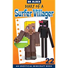 Diary of a Surfer Villager: Book 22: (an unofficial Minecraft book for kids)
