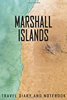 Marshall Islands Travel Diary and Notebook: Travel Diary for Marshall Islands. A logbook with important pre-made pages and many free sites for your travel memories. For a present, notebook or as a parting gift