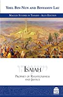 Isaiah: Prophet of Righteousness and Justice