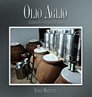 Olio Aglio: A Gluten Free Recipe Collection