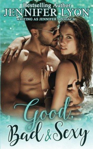 Download Good, Bad & Sexy: A Novella 0996716998
