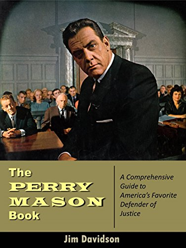 The Perry Mason Book: A Comprehensive Guide to America's Favorite Defender of Justice (English Edition)