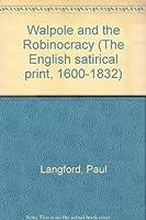 Walpole and the Robinocracy (English Satirical Print, 1600-1832)